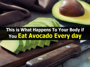 What Happens To Your Body When You Eat Avocado Every day?