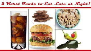 5 Worst Foods to Eat Late at Night